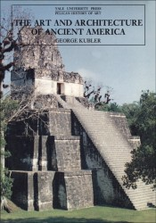 Description: The Art and Architecture of Ancient America: The Mexican, Maya and Andean Peoples