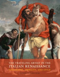 Description: The Traveling Artist in the Italian Renaissance: Geography, Mobility, and Style
