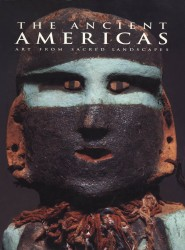 Description: The Ancient Americas: Art from Sacred Landscapes