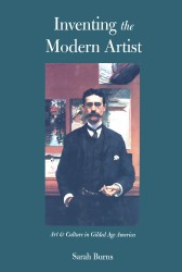 Description: Inventing the Modern Artist: Art and Culture in Gilded Age America