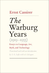 The Warburg Years (1919–1933): Essays on Language, Art, Myth, and Technology