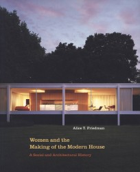 Description: Women and the Making of the Modern House: A Social and Architectural History