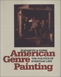 Description: American Genre Painting: The Politics of Everyday Life