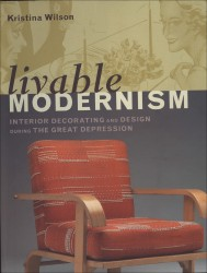 Description: Livable Modernism: Interior Decorating and Design during the Great Depression