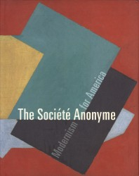 Description: The Société Anonyme: Modernism for America