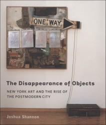 Description: The Disappearance Of Objects: New York and the Rise of the Postmodern City