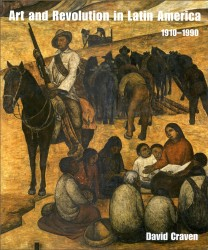 Art and Revolution in Latin America, 1910–1990