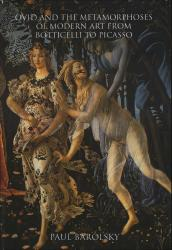 Description: Ovid and the Metamorphoses of Modern Art from Botticelli to Picasso