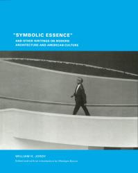 "Description: ""Symbolic Essence"" and Other Writings on Modern Architecture and American..."