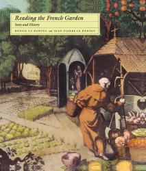 Description: Reading the French Garden: Story and History