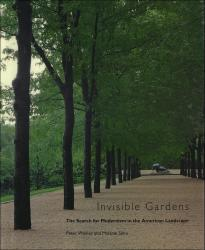 Description: Invisible Gardens: The Search for Modernism in the American Landscape