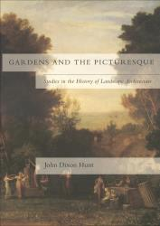 Description: Gardens and the Picturesque: Studies in the History of Landscape Architecture