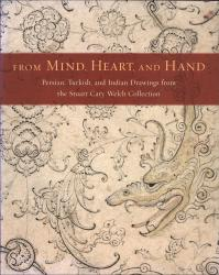 Description: From Mind, Heart, and Hand: Persian, Turkish, and Indian Drawings from the Stuart...