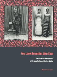 Description: You Look Beautiful Like That: The Portrait Photographs of Seydou Keïta and...
