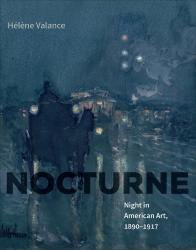 Description: Nocturne: Night in American Art, 1890–1917