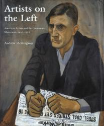 Description: Artists on the Left: American Artists and the Communist Movement 1926–1956