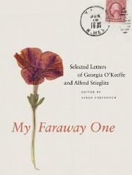 Description: My Faraway One: Selected Letters of Georgia O'Keeffe and Alfred Stieglitz...