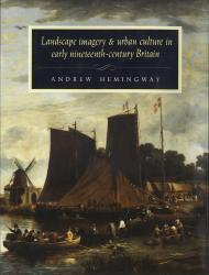 Description: Landscape Imagery and Urban Culture in Early Nineteenth-Century Britain