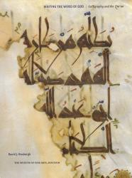Description: Writing the Word of God: Calligraphy and the Qurʾan