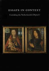 Description: Essays in Context: Unfolding the Netherlandish Diptych