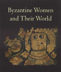 Description: Byzantine Women and Their World
