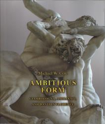 Description: Ambitious Form: Giambologna, Ammanati, and Danti in Florence