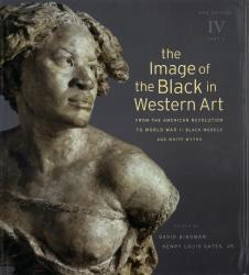 Description: The Image of the Black in Western Art, Volume IV: From the American Revolution to...