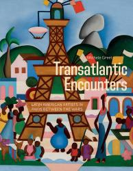 Description: Transatlantic Encounters: Latin American Artists in Paris Between the Wars
