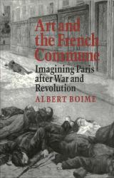 Description: Art and the French Commune: Imagining Paris after War and Revolution