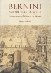 Description: Bernini and the Bell Towers: Architecture and Politics at the Vatican