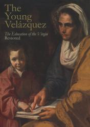 Description: The Young Velázquez: The Education of the Virgin Restored