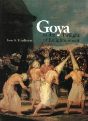 Description: Goya in the Twilight of Enlightenment