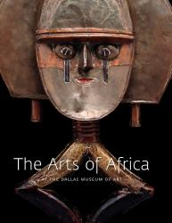 Description: The Arts of Africa: At the Dallas Museum of Art