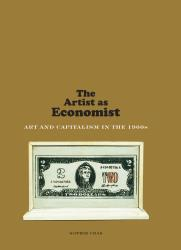 Description: The Artist as Economist: Art and Capitalism in the 1960s