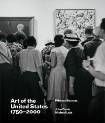 Description: Art of the United States, 1750–2000: Primary Sources