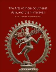 Description: The Arts of India, Southeast Asia, and the Himalayas