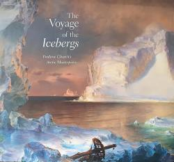 Description: The Voyage of the Icebergs: Frederic Church's Arctic Masterpiece