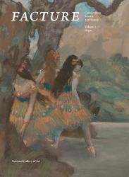 Description: Facture: Conservation Science Art History Volume 3: Degas