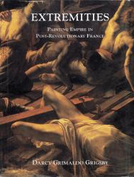Description: Extremities: Painting Empire in Post-Revolutionary France