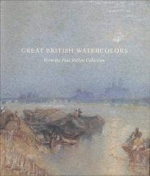Description: Great British Watercolors: From the Paul Mellon Collection at the Yale Center for...