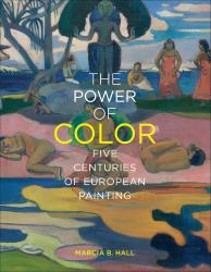 Description: The Power of Color: Five Centuries of European Painting